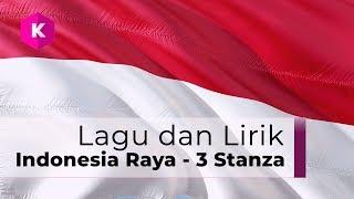 Lagu Dan Lirik INDONESIA RAYA 3 Stanza