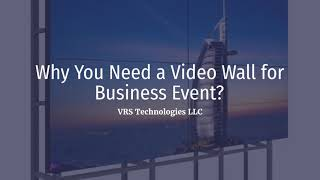Why You Need a Video Wall for Business Event?