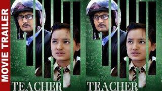 """TEACHER"" - Nepali Movie Official Trailer || kushal, salina, bhanu, uma || Latest Nepali Movie"