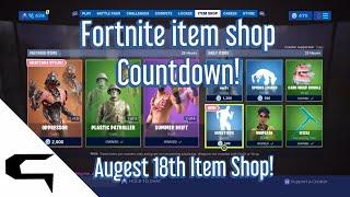 Giftins Skins!! FORTNITE ITEM SHOP COUNTDOWN August 18th Item Shop Fortnite Battle Royale