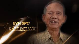 """EVN SPC 45 năm không có gì ngoài hai tiếng """"Tuyệt vời"""""""