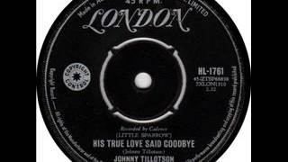 Johnny Tillotson ~ His True Love Said Goodbye