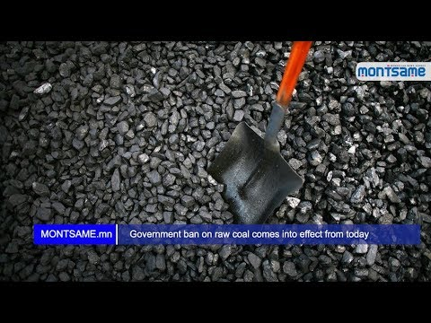 Government ban on raw coal comes into effect from today