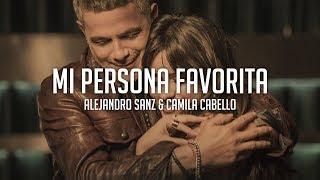 Mi Persona Favorita - Alejandro Sanz & Camila Cabello (Letra en Español)
