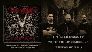 Video Dementor - Blasphemy Madness
