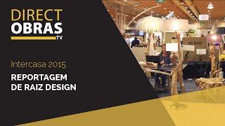 De raiz - Design e Arte #Intercasa2015