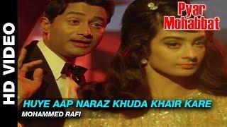 Huye Aap Naraz Khuda Khair Kare - Pyar Mohabbat