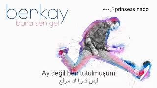 بيركاي تعال انت اليّ مترجمه Berkay Bana Sen Gel