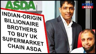Indian-Origin Billionaire Brothers in bid to buy UK supermarket chain Asda | Hybiz Tv