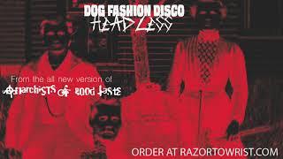 "Dog Fashion Disco — ""Headless"" (OFFICIAL AUDIO)"