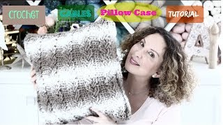 Crochet Cables pillow Case Tutorial