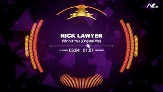 Nick Lawyer - Without You (Original Mix)