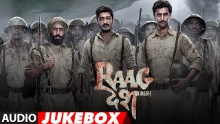 Raag Desh Full Album  Audio Jukebox  Kunal Kapoor Amit Sadh Mohit Marwah  TSeries