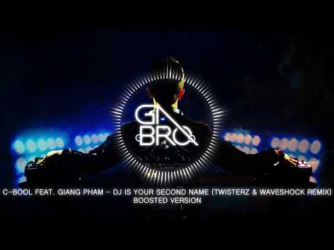 C-BooL feat. Giang Pham - DJ Is Your Second Name (TWISTERZ & Waveshock Remix)