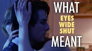 Eyes Wide Shut   What It All Meant