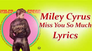 Miley Cyrus  - Miss You So Much Lyrics