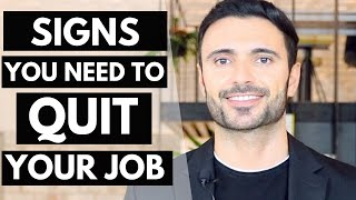 7 Signs You Need To QUIT Your Job (When To Leave A Job?)