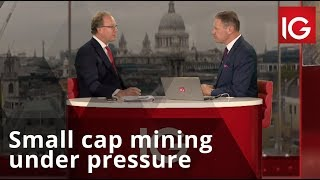 Small cap mining under pressure, but will it play into big cap strategy?