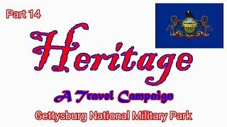 Heritage Travel Campaign-Part 14 (Gettysburg National Military Park)