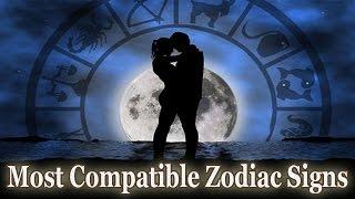 Most Compatible Zodiac Signs