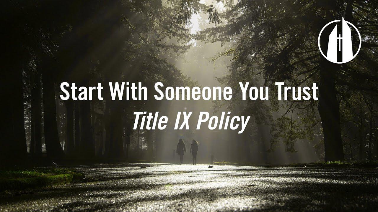 Watch video: Title IX: Start With Someone You Trust | George Fox University