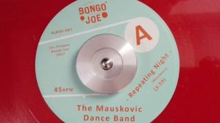 THE MAUSKOVIC DANCE BAND   REPEATING NIGHT   Les Disques Bongo Joe   Cumbia Psych Afro