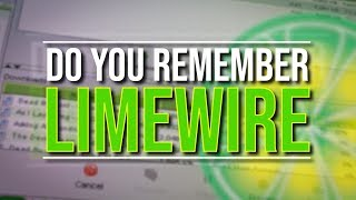 Do You Remember LIMEWIRE?