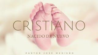 Cristiano nacido de nuevo/Pastor José Mediero/ SolMéxico