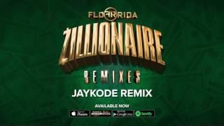 Flo Rida - Zillionaire [Jaykode Remix]