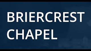 Briercrest Chapel online Week #3