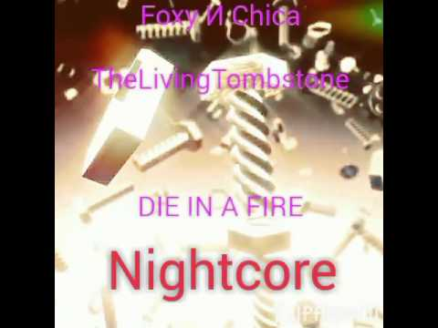 "Nightcore- ""Die in a fire"" (видео)"