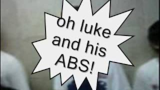 oh luke and his abs!