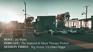 Big Homie VS Older Nigga