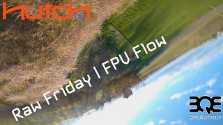Raw Friday | FPV Flow