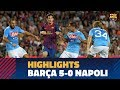 BARÇA 5-0 NAPOLI | 2011 Joan Gamper highlights