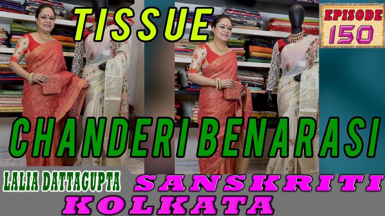 "<p style=""color: red"">Video : </p>Sanskriti Kolkata || Ep -150|| TISSUE AND CHANDERI BENARASI || 2021-09-16"
