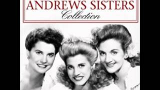 Andrews sisters -Bei Mir Bist Du Schon (means you're grand)
