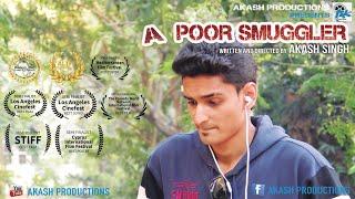 A POOR SMUGGLER | FULL MOVIE | AKASH SINGH | SHIV KUMAR | AKASH PRODUCTIONS | DEMONETIZATION