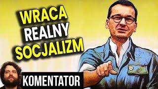 Wraca Realny Socjalizm w Polsce – PIS Zmusza Ludzi do Utrzymywania Obcych – Analiza Komentator PL