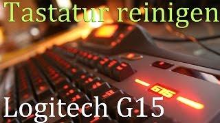 Tastatur reinigen (Logitech G15)