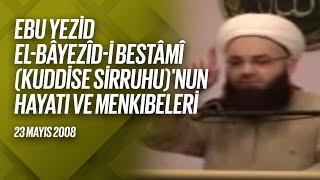Ebû Yezîd Bâyezîd-i Bistâmî Kuddise Sirruhû'nun Hayâtı ve Menkıbeler 7. Bölüm (FetihM) 23 Mayıs 2008