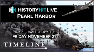 The Attack on Pearl Harbor with Steve Twomey    History Hit LIVE on Timeline
