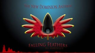 The New Dominion Anthem - The Falling Feathers Theme