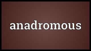 Anadromous Meaning