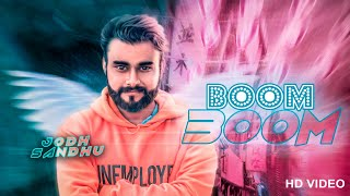 Boom Boom | (Full HD) | Jodh Sandhu | New Punjabi Songs 2018 | Latest Punjabi Songs 2018