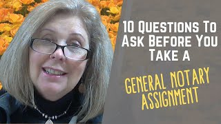 10 Questions To Ask Before You Take a General Notary Assignment