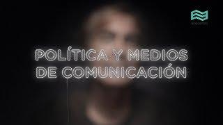 POLITICA Y MEDIOS DE COMUNICACION