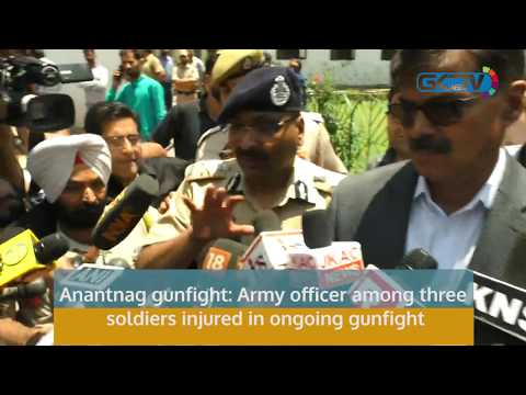 Anantnag gunfight: Army officer among three soldiers injured in ongoing gunfight