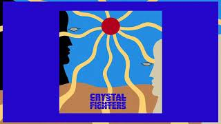 Crystal Fighters   All My Love (Crystal Fighters X Feed Me Edit)