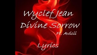 Wyclef Jean - Divine Sorrow ft. Avicii (lyrics)